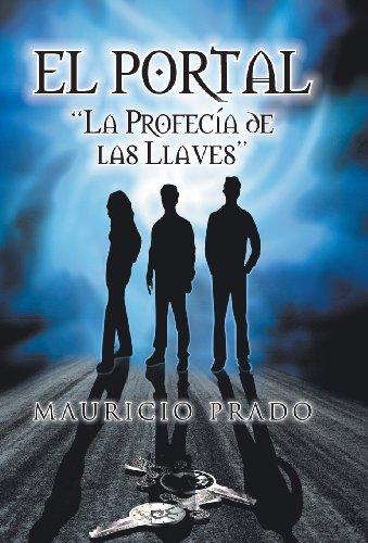 El Portal: La Profecia de Las Llaves: Mauricio Prado