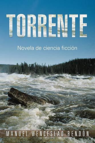 Torrente Novela de ciencia ficcià n Spanish: Manuel Wenceslao RendÃ
