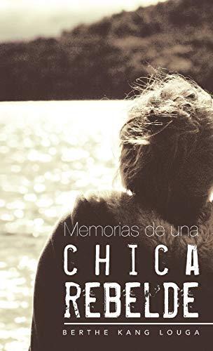 9781463349684: Memorias De Una Chica Rebelde
