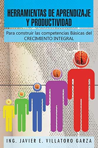 Herramientas de Aprendizaje y Productividad: Para Construir Las Competencias Basicas del ...