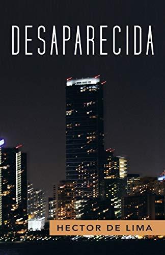 Desaparecida: Novela (Spanish Edition): De Lima, Hector