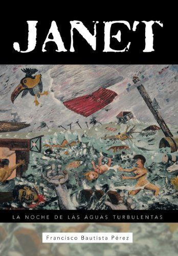 Janet: La Noche de Las Aguas Turbulentas: Francisco Bautista PÃ rez
