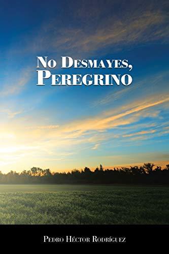 9781463351564: No Desmayes, Peregrino