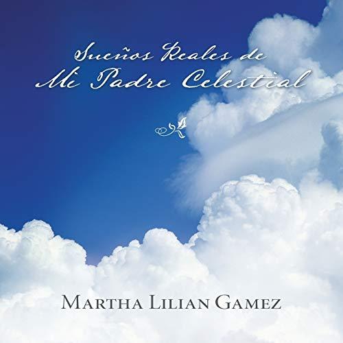 9781463351694: Sueños Reales de Mi Padre Celestial (Spanish Edition)