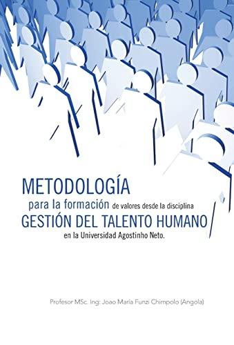Metodologia Para La Formacion de Valores Desde La Disciplina Gestion del Talento Humano En La ...