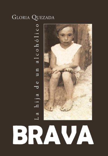 9781463352387: Brava: La Hija de Un Alcoholico (Spanish Edition)