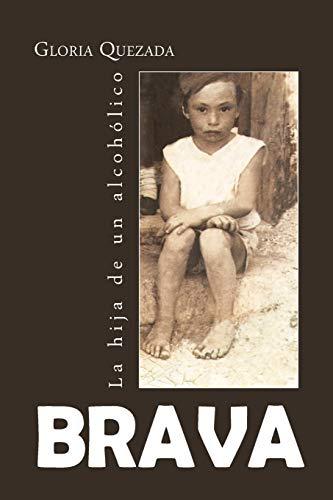 9781463352394: Brava: La Hija de un Alcohólico (Spanish Edition)