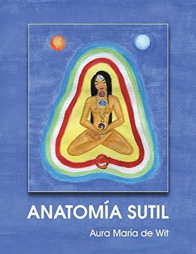 9781463352479: Anatomía Sutil (Spanish Edition)