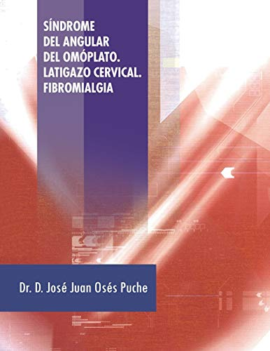 9781463352592: Síndrome del Angular del Omóplato. Latigazo Cervical. Fibromialgia (Spanish Edition)