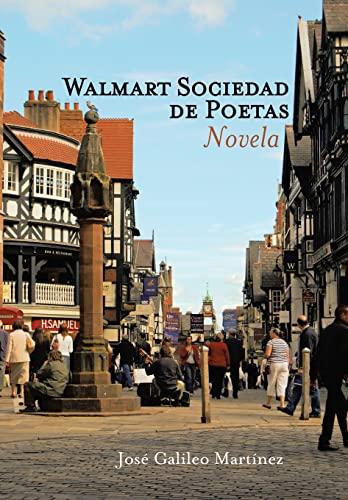 Walmart Sociedad de Poetas: Novela: Josà Galileo MartÃnez