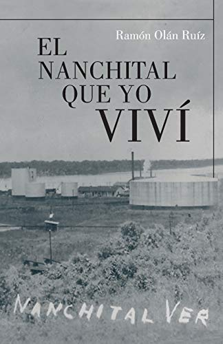 9781463353469: El Nanchital Que Yo Viví (Spanish Edition)
