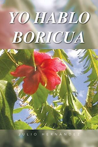 9781463354060: Yo Hablo Boricua (Spanish Edition)