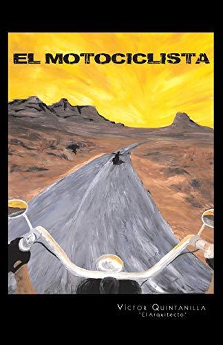 El Motociclista (Spanish Edition): VÃctor Quintanilla