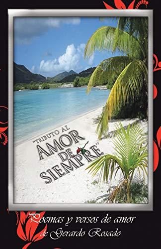 9781463354893: ''Tributo al Amor de Siempre'': Poemas y Versos de Amor de Gerardo Rosado (Spanish Edition)