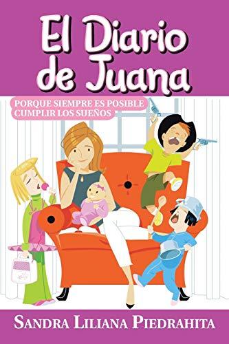 9781463355166: El Diario de Juana: Porque Siempre es Posible Cumplir los Sueños (Spanish Edition)