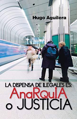 La Dispensa de Ilegales Es: Anarquia O: Hugo Aguilera