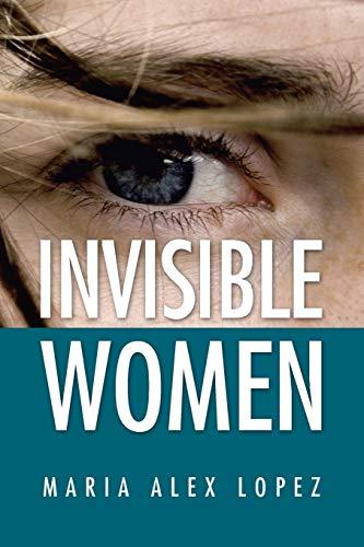 Invisible Women: Maria Alex Lopez