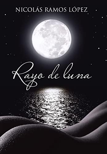Rayo de Luna: Nicolas Ramos Lopez