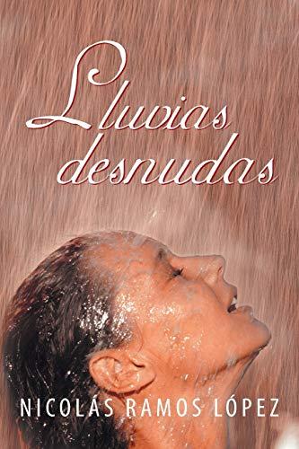 Lluvias Desnudas (Paperback): Nicolas Ramos Lopez