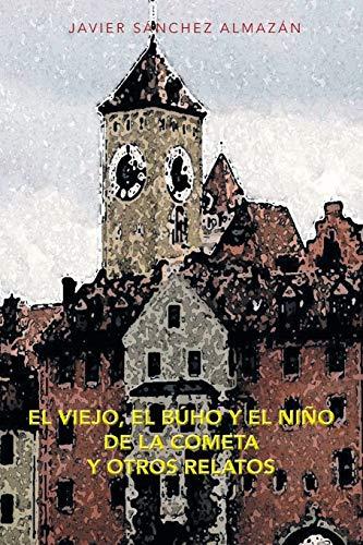 El Viejo, El B?ho y El Ni?o: Almazan, Javier Sanchez