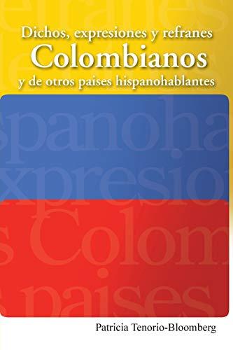 9781463356750: Dichos, Expresiones y Refranes Colombianos y De Otros Países Hispanohablantes (Spanish Edition)