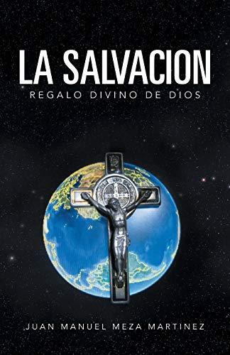 9781463357269: La Salvacion: Regalo Divino de Dios (Spanish Edition)