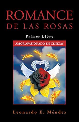 9781463357450: Romance de las Rosas: Primer Libro Amor Apasionado en Cenizas (Romance De Las Rosas / Romance of Roses)