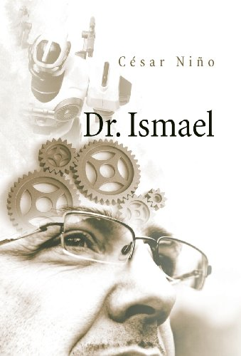 Dr. Ismael Spanish Edition: Cesar Nino