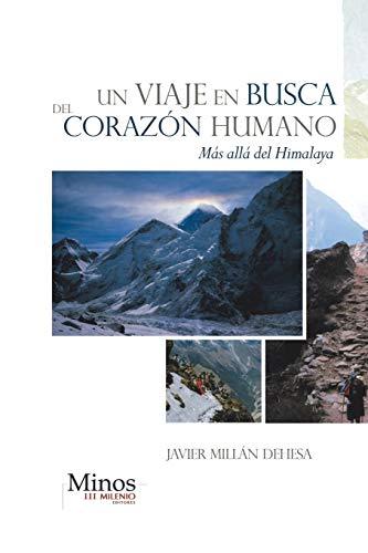 9781463358167: Un Viaje en Busca del Corazón Humano: Más Allá del Himalaya (Spanish Edition)