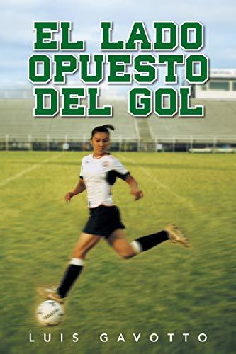 9781463358624: El Lado Opuesto del Gol (Spanish Edition)