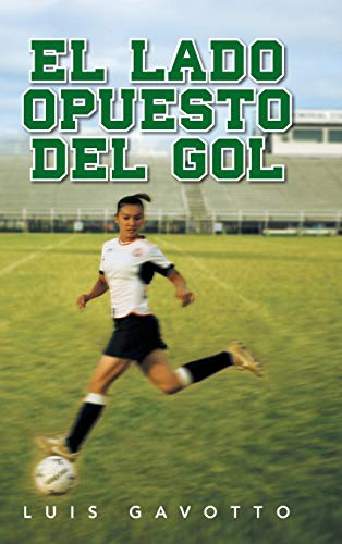 9781463358648: El Lado Opuesto del Gol (Spanish Edition)
