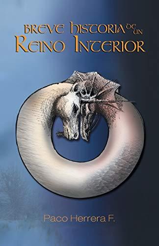 Breve Historia de un Reino Interior Spanish Edition: Paco Herrera F.