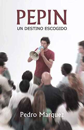9781463359348: Pepin: Un Destino Escogido (Spanish Edition)