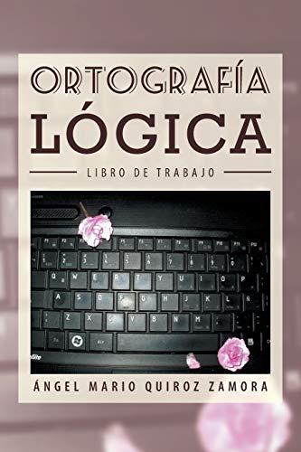 9781463359867: Ortografía Lógica: Libro de Trabajo (Spanish Edition)