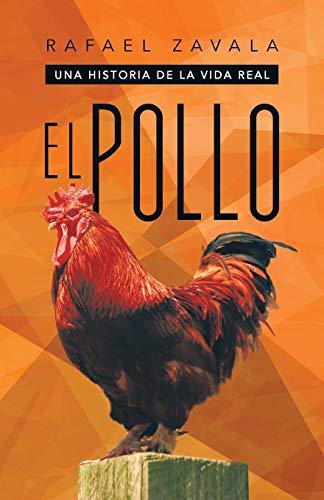 9781463359881: El Pollo: Una Historia De La Vida Real (Spanish Edition)