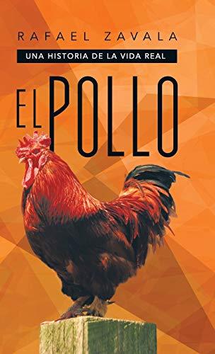 9781463359898: El Pollo: Una Historia de La Vida Real (Spanish Edition)