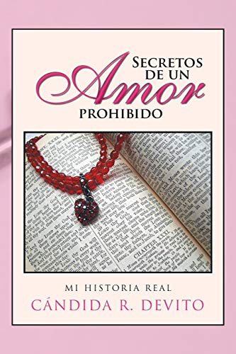 9781463360245: Secretos de Un Amor Prohibido: Mi Historia Real