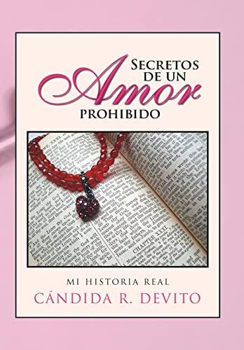 9781463360252: Secretos de Un Amor Prohibido: Mi Historia Real