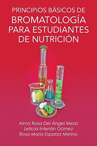 Principios Basicos de Bromatologia Para Estudiantes de: Alma Rosa Del
