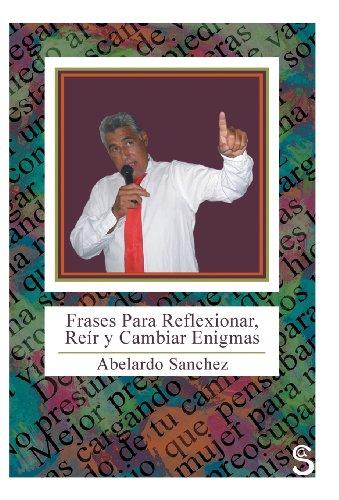 9781463361754: Frases Para Reflexionar, Reir y Cambiar Enigmas