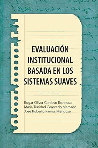 9781463361846: Evaluación Institucional Basada En Los Sistemas Suaves (Spanish Edition)