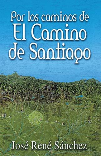 Por Los Caminos de El Camino de Santiago: Sanchez, Jose Rene