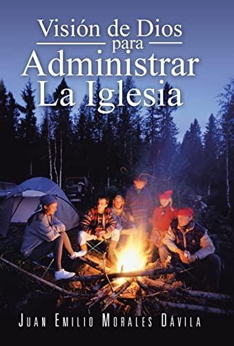 9781463362782: Vision de Dios Para Administrar La Iglesia (Spanish Edition)