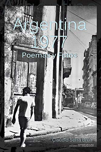 Argentina 1977: Poemas y Fotos (Paperback): Claudio Serra Brun