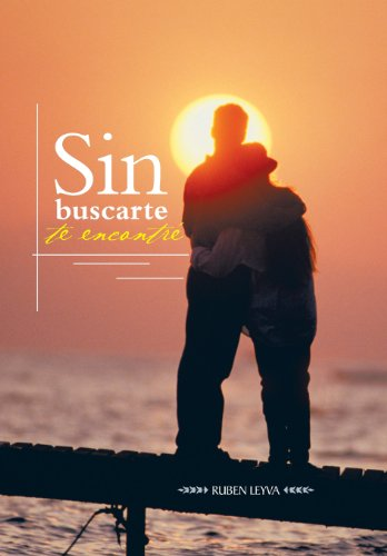 9781463363383: Sin Buscarte Te Encontre (Spanish Edition)
