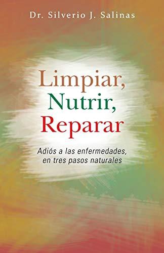 9781463364502: Limpiar, Nutrir, Reparar: Adios a Las Enfermedades, En Tres Pasos Naturales