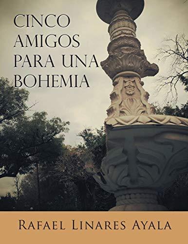 Cinco Amigos Para Una Bohemia: Rafael Linares Ayala