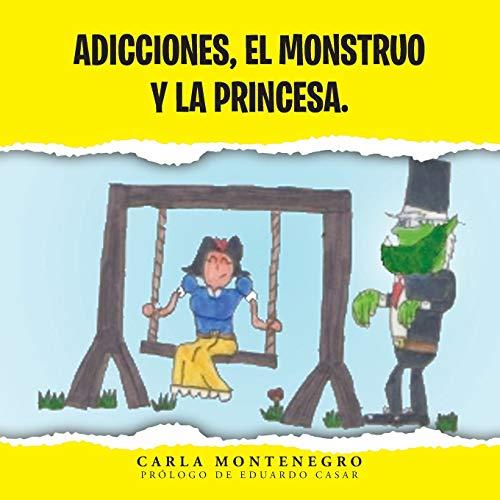 9781463365417: Adicciones, El Monstruo y la Princesa.