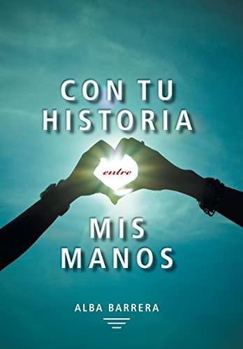 Con Tu Historia Entre MIS Manos: Alba Barrera