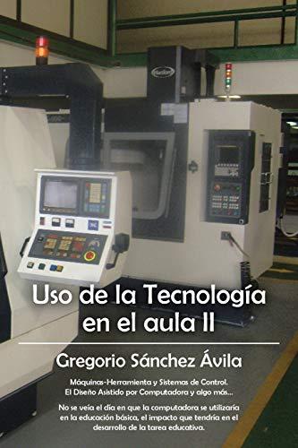 Uso de la Tecnología en el Aula II: Gregorio Sanchez Avila